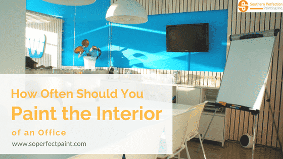commercial interior painting How Often Should You Have to Paint the Interior of an Office